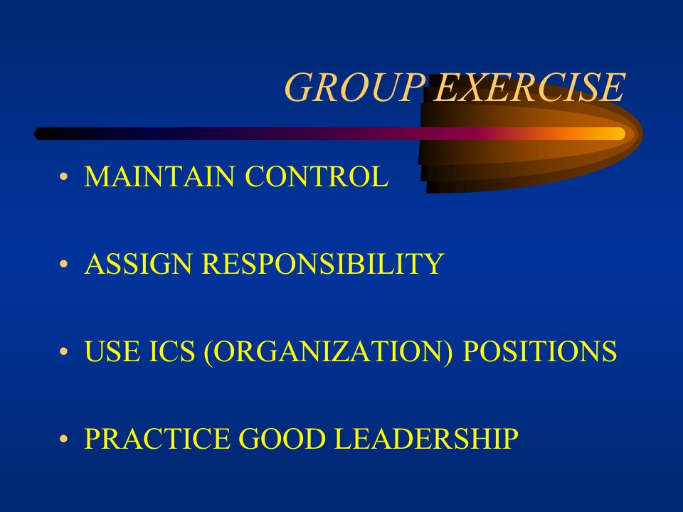 GROUP EXERCISE MAINTAIN CONTROL ASSIGN RESPONSIBILITY