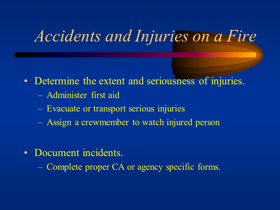 Accidents and Injuries on a Fire