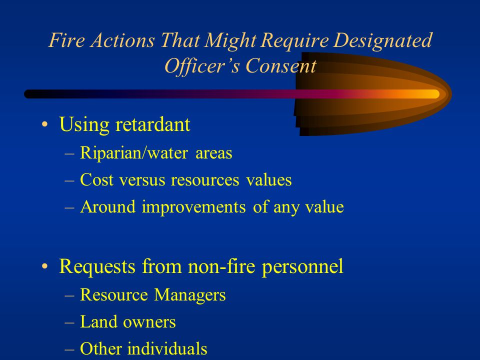 Fire Actions That Might Require Designated Officer's Consent
