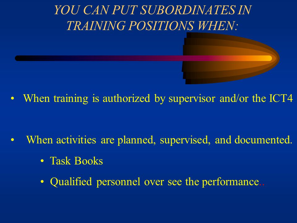 YOU CAN PUT SUBORDINATES IN TRAINING POSITIONS WHEN: