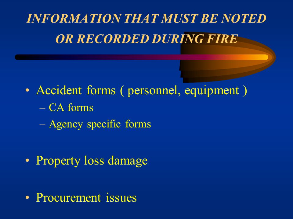 INFORMATION THAT MUST BE NOTED OR RECORDED DURING FIRE