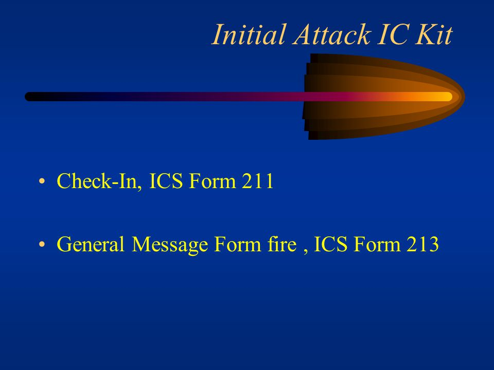 Initial Attack IC Kit Check-In, ICS Form 211
