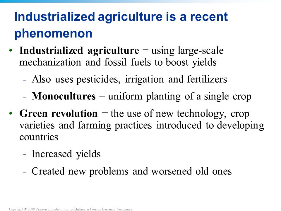 Industrialized agriculture is a recent phenomenon