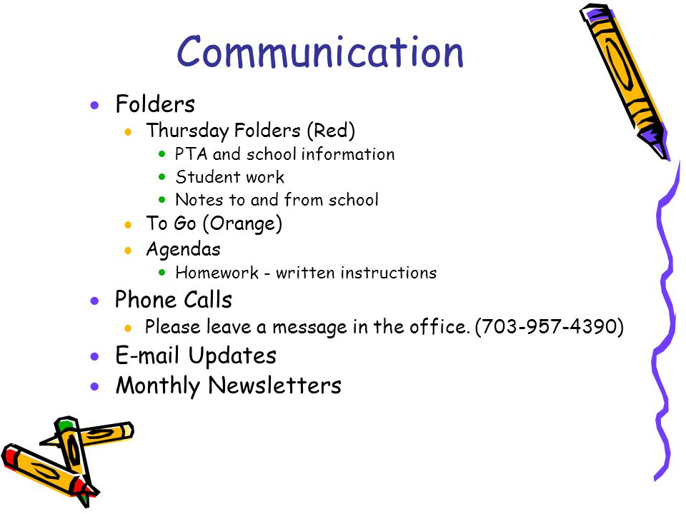 Communication Folders Phone Calls E-mail Updates Monthly Newsletters