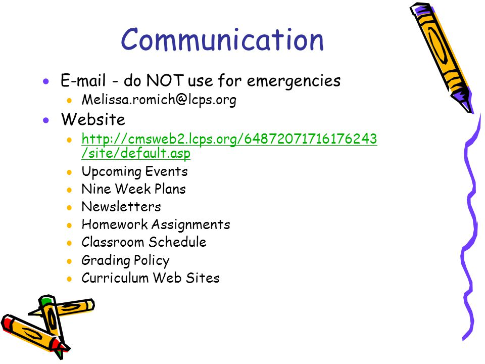 Communication E-mail - do NOT use for emergencies Website