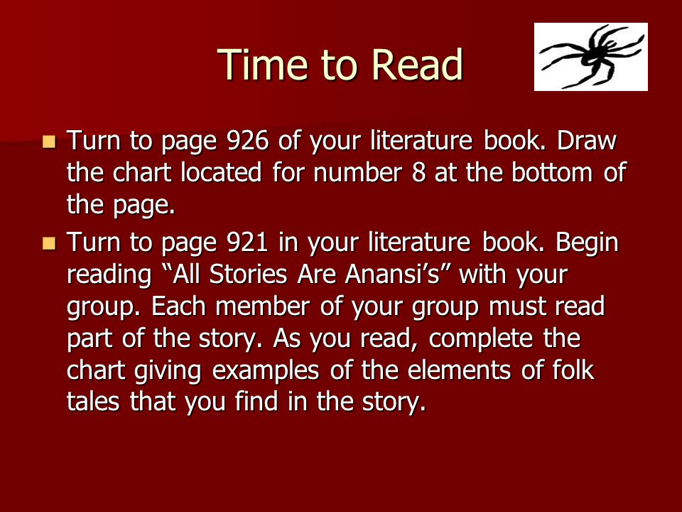 Time to Read Turn to page 926 of your literature book. Draw the chart located for number 8 at the bottom of the page.