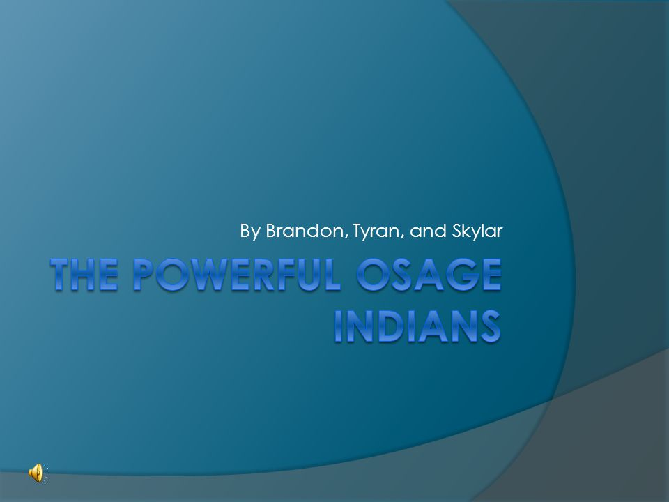 The powerful Osage Indians