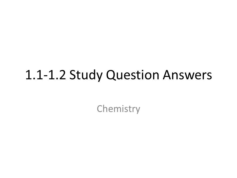 1.1-1.2 Study Question Answers
