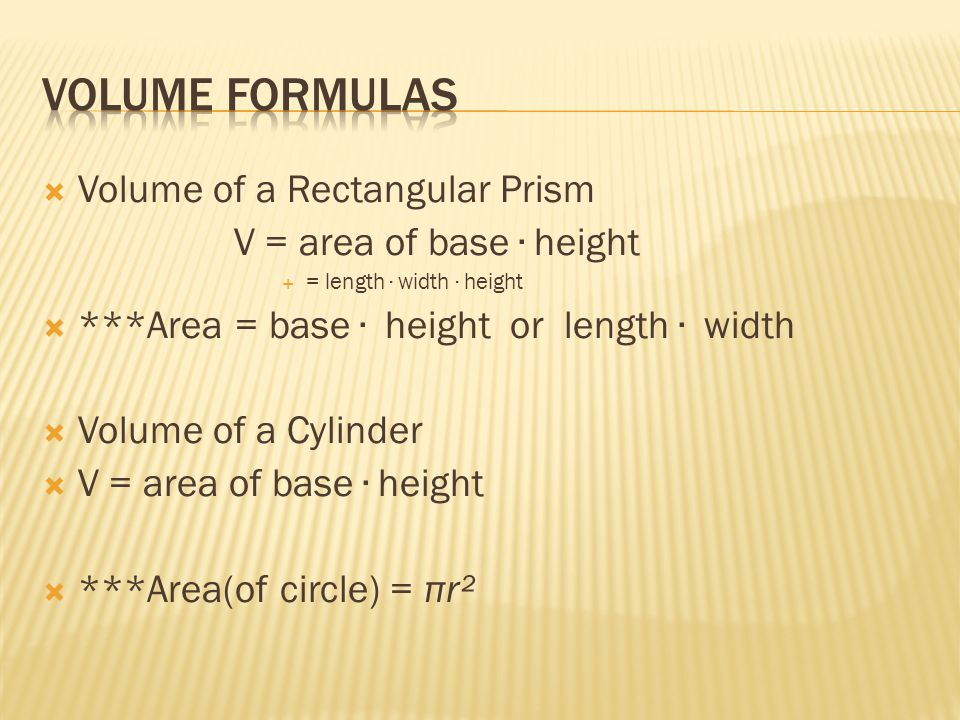 Volume formulas Volume of a Rectangular Prism