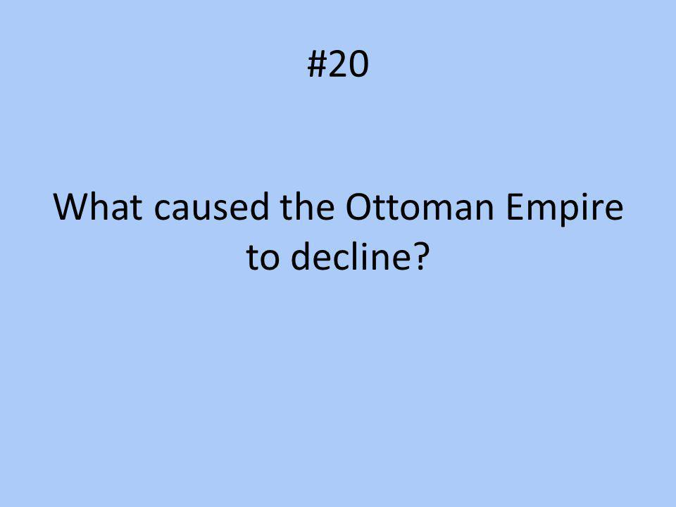 What caused the Ottoman Empire to decline
