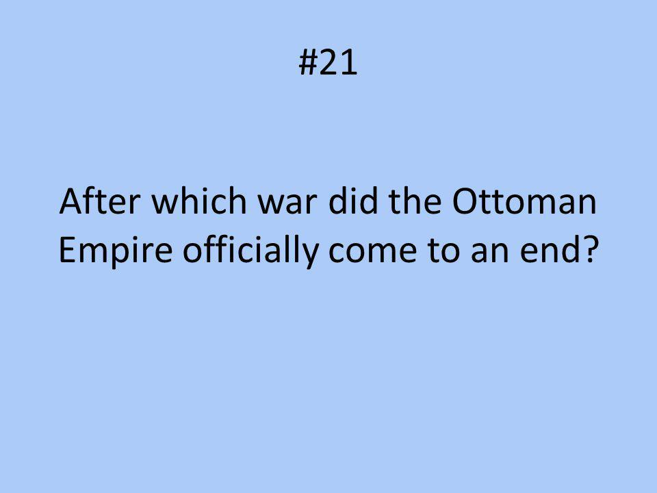 After which war did the Ottoman Empire officially come to an end