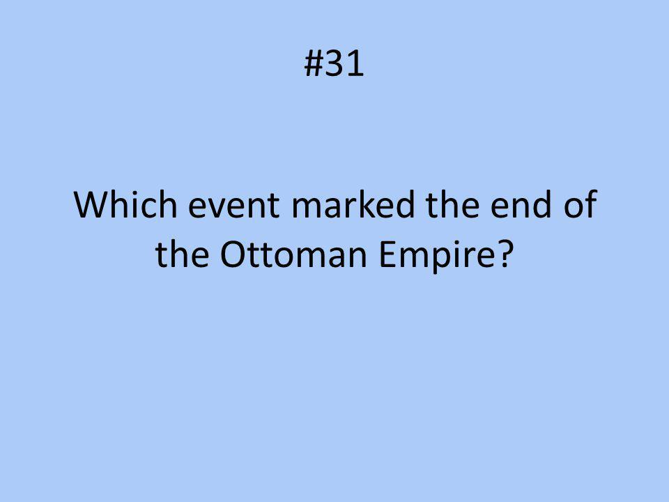 Which event marked the end of the Ottoman Empire
