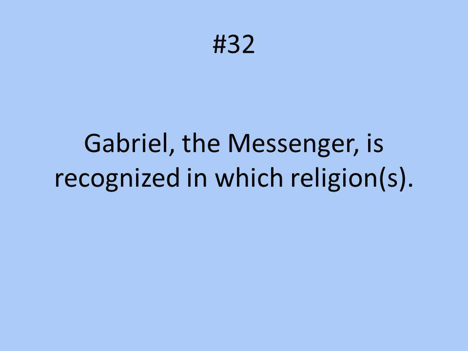 Gabriel, the Messenger, is recognized in which religion(s).