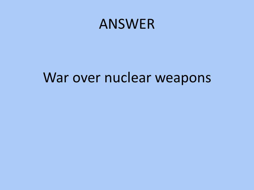War over nuclear weapons
