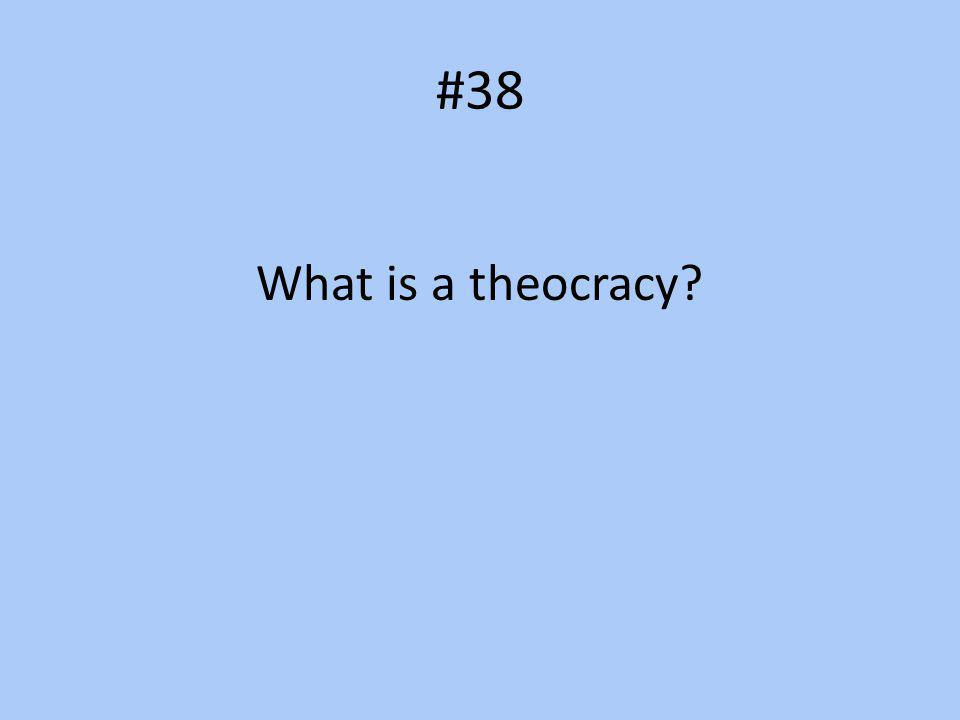 #38 What is a theocracy