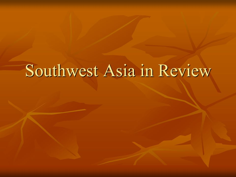Southwest Asia in Review