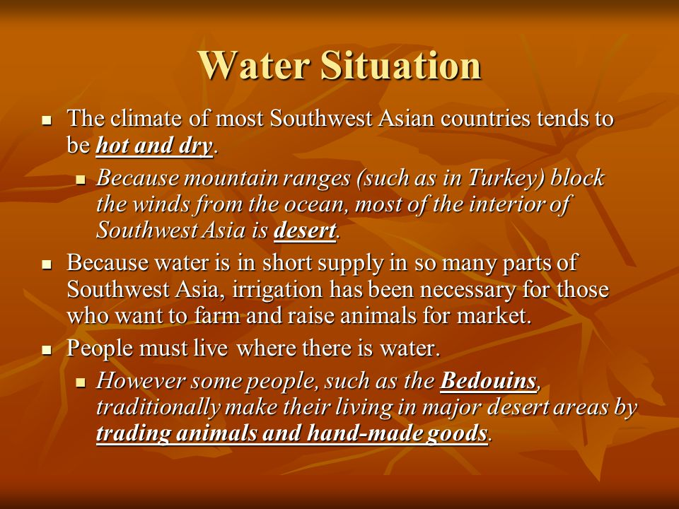 Water Situation The climate of most Southwest Asian countries tends to be hot and dry.