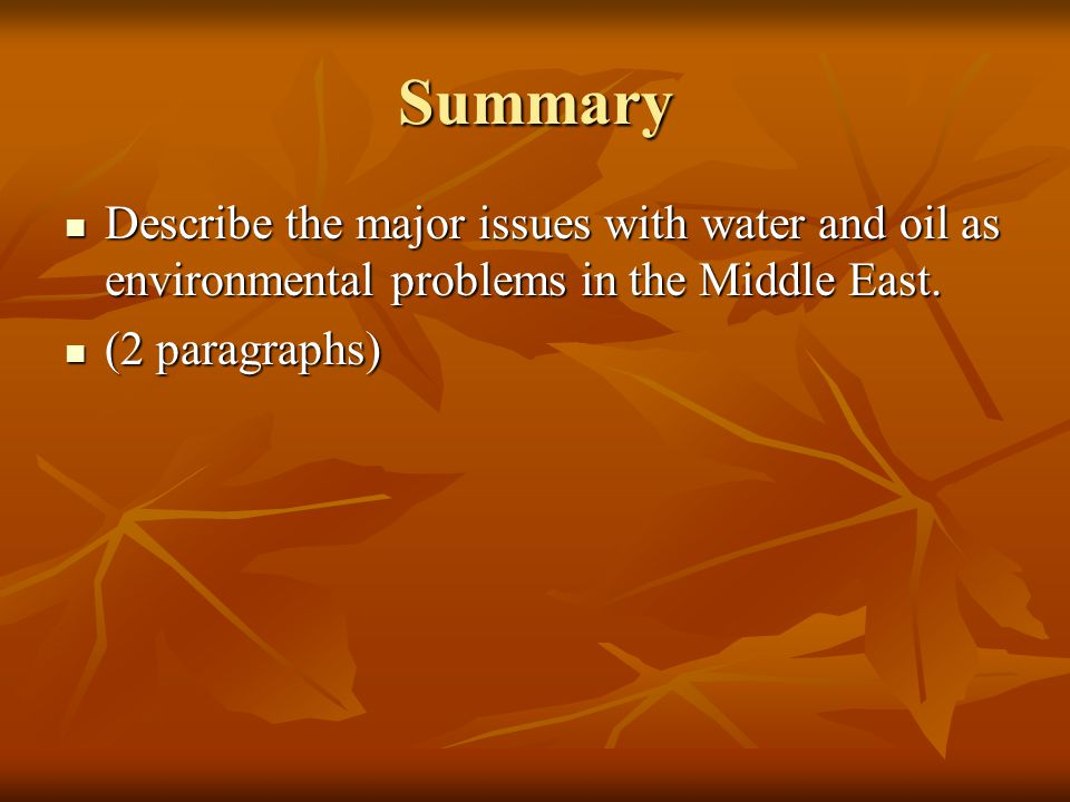 Summary Describe the major issues with water and oil as environmental problems in the Middle East.