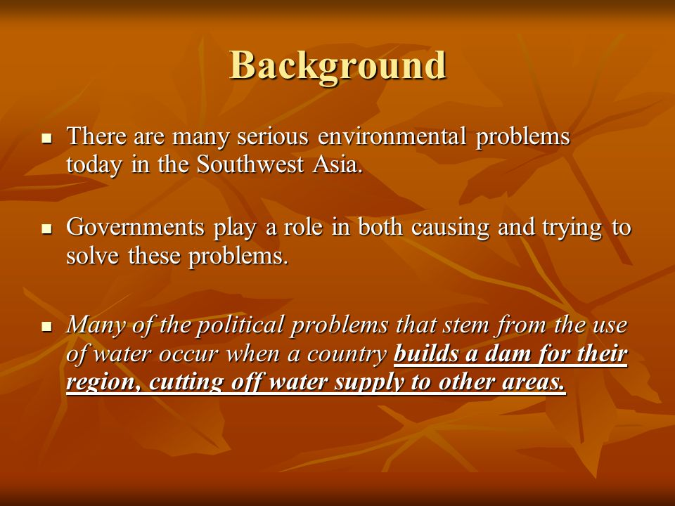 Background There are many serious environmental problems today in the Southwest Asia.