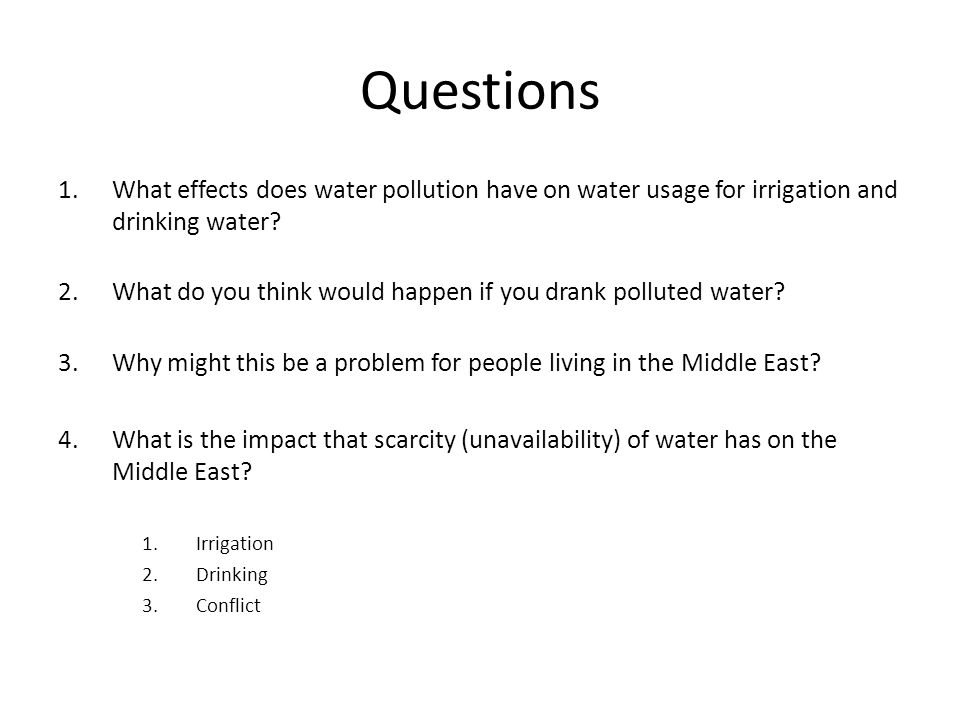 Questions What effects does water pollution have on water usage for irrigation and drinking water