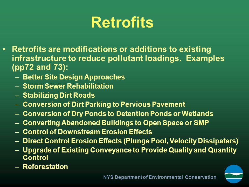 Retrofits Retrofits are modifications or additions to existing infrastructure to reduce pollutant loadings. Examples (pp72 and 73):