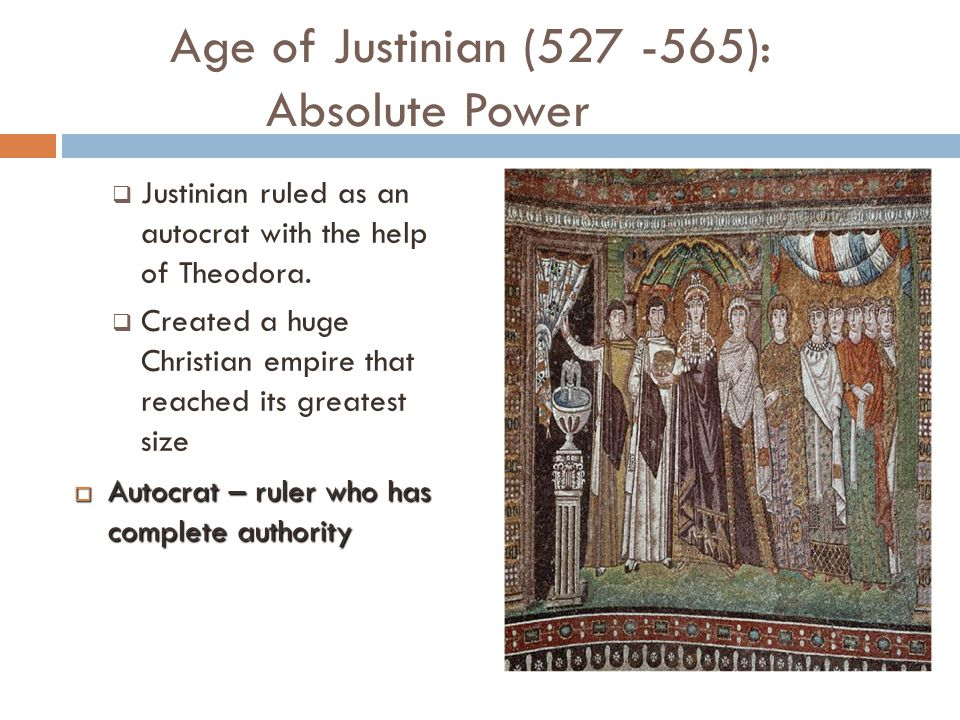 Age of Justinian (527 -565): Absolute Power
