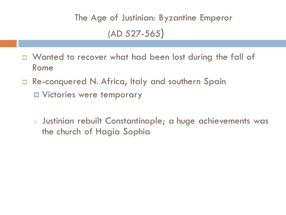 The Age of Justinian: Byzantine Emperor (AD )