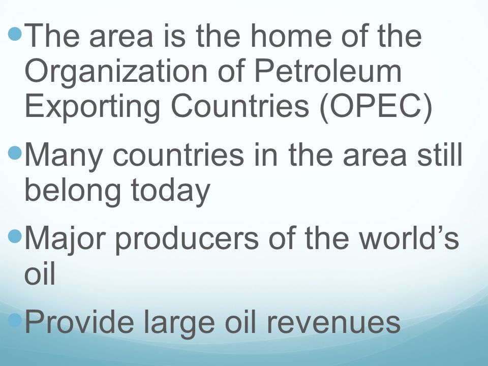 The area is the home of the Organization of Petroleum Exporting Countries (OPEC)