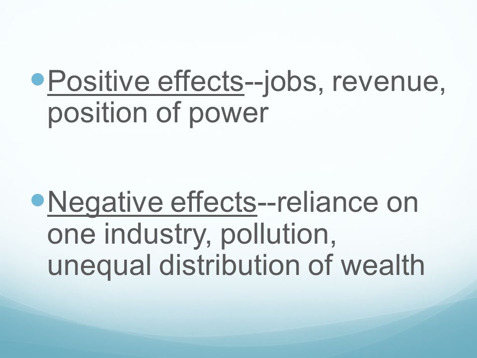 Positive effects--jobs, revenue, position of power