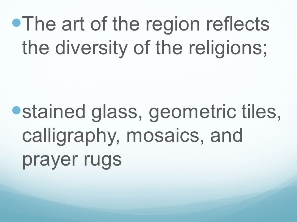 The art of the region reflects the diversity of the religions;