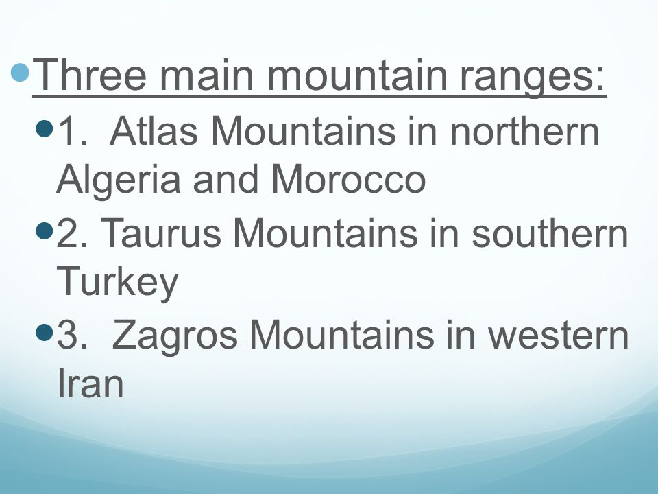Three main mountain ranges: