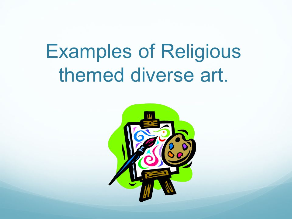 Examples of Religious themed diverse art.