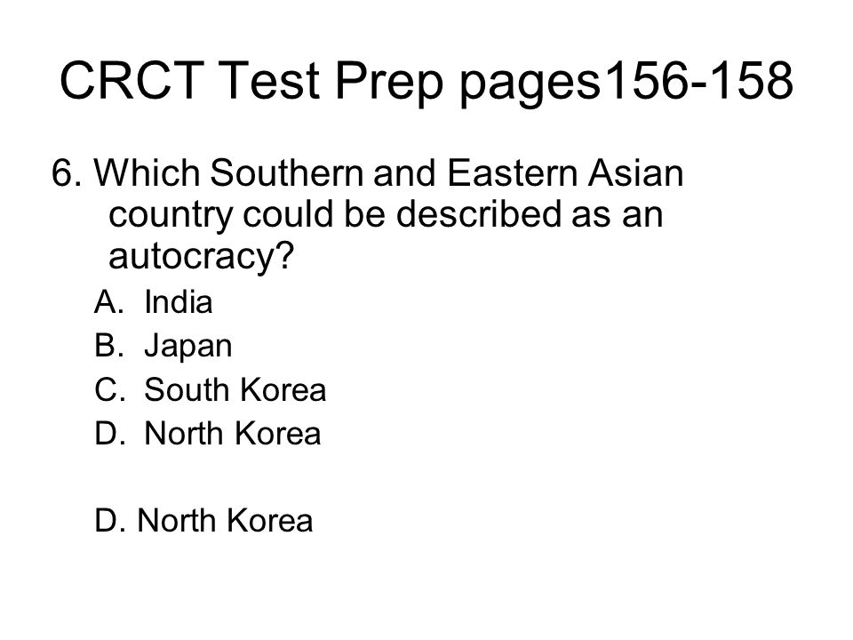 CRCT Test Prep pages156-158 6. Which Southern and Eastern Asian country could be described as an autocracy