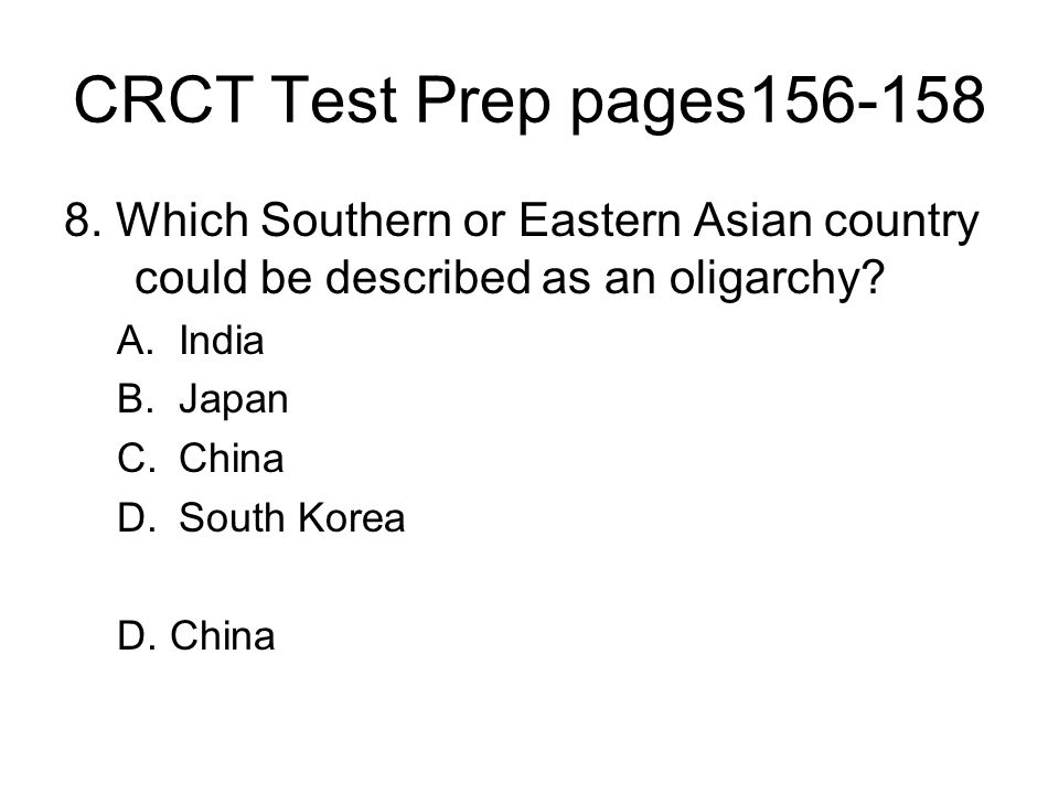 CRCT Test Prep pages156-158 8. Which Southern or Eastern Asian country could be described as an oligarchy