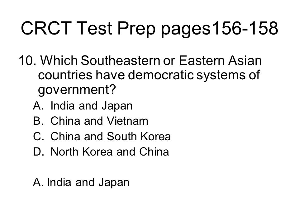 CRCT Test Prep pages156-158 10. Which Southeastern or Eastern Asian countries have democratic systems of government