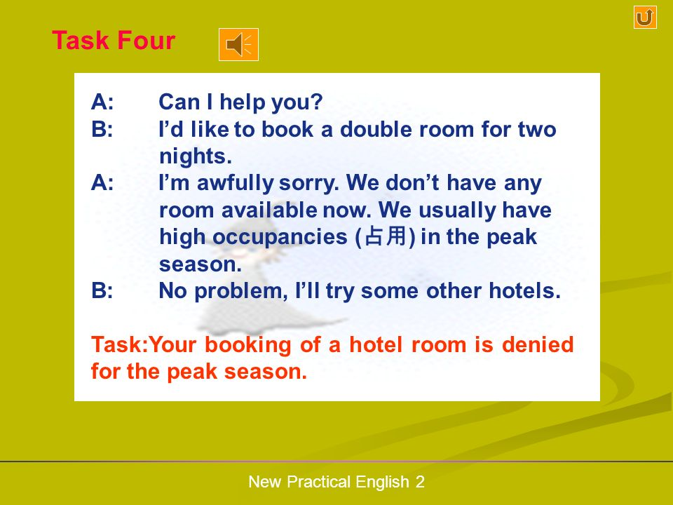 Task Four A: Can I help you B: I'd like to book a double room for two