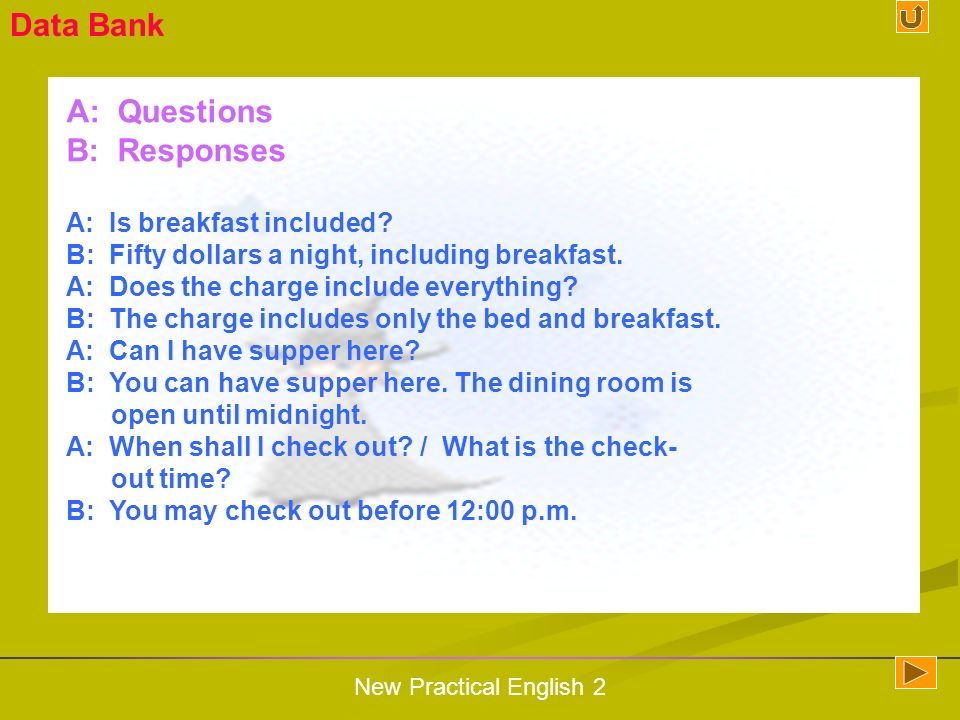 Data Bank A: Questions B: Responses A: Is breakfast included