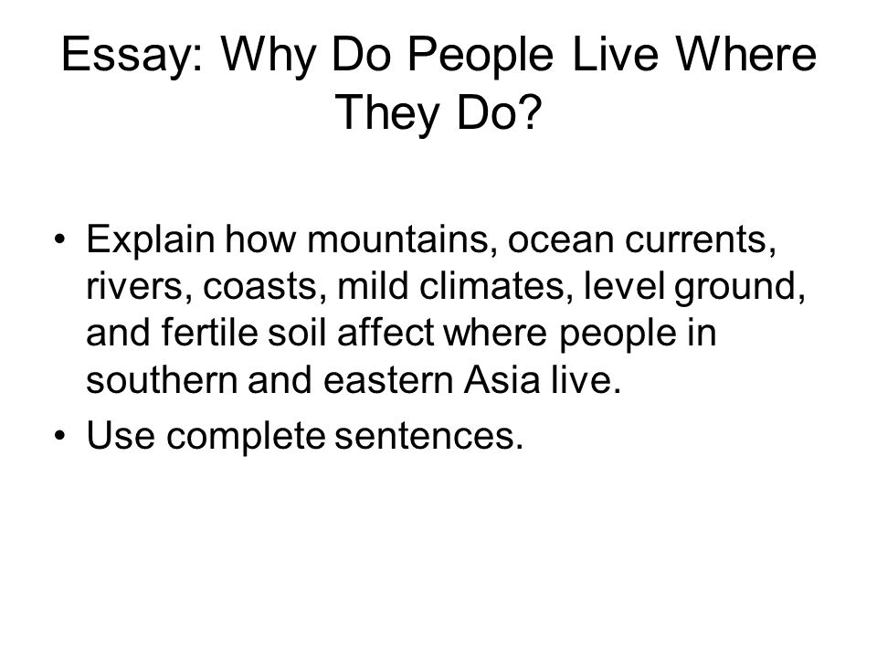 Essay: Why Do People Live Where They Do