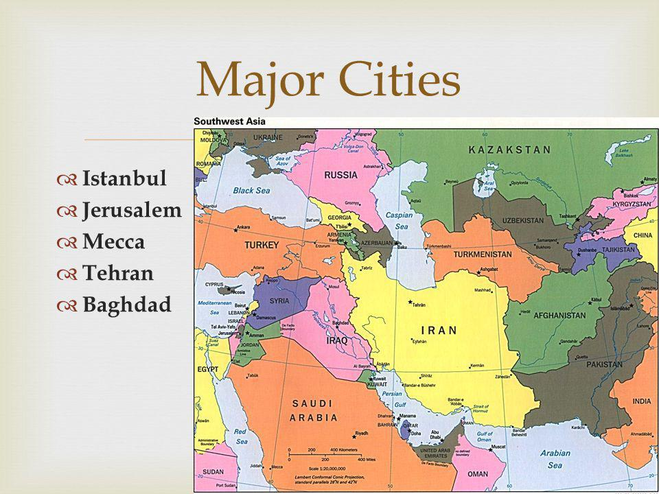 Major Cities Istanbul Jerusalem Mecca Tehran Baghdad