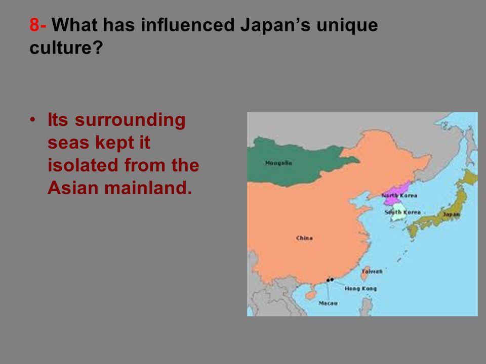 8- What has influenced Japan's unique culture