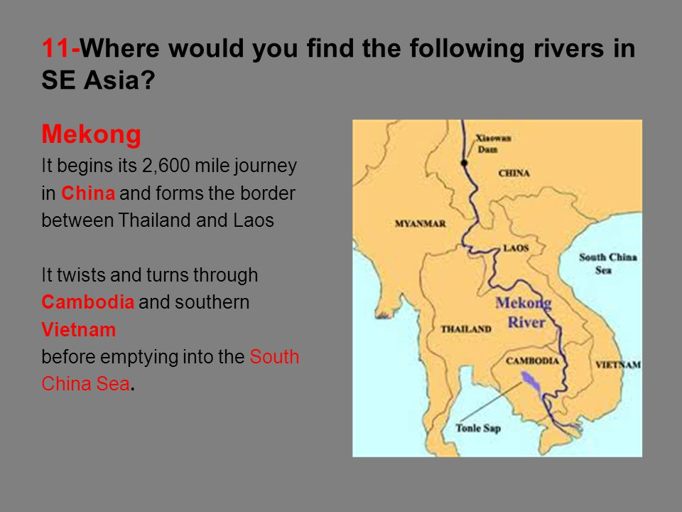 11-Where would you find the following rivers in SE Asia