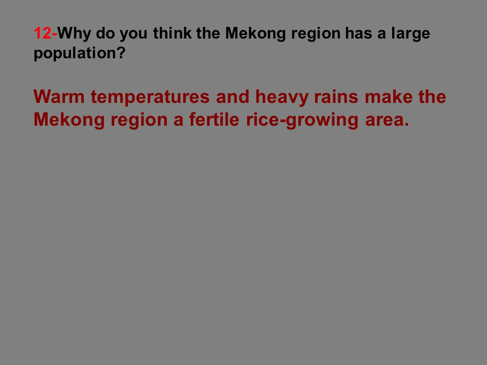 12-Why do you think the Mekong region has a large population
