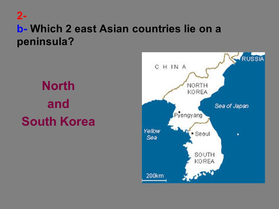 2- b- Which 2 east Asian countries lie on a peninsula