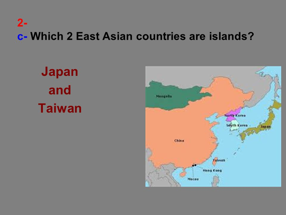 2- c- Which 2 East Asian countries are islands