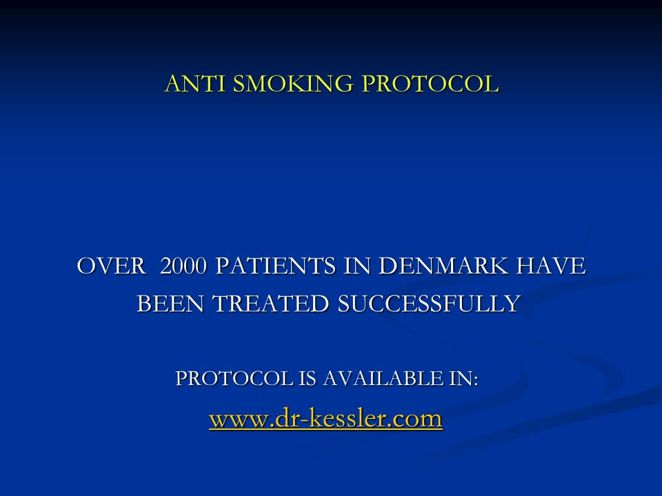 ANTI SMOKING PROTOCOL OVER 2000 PATIENTS IN DENMARK HAVE
