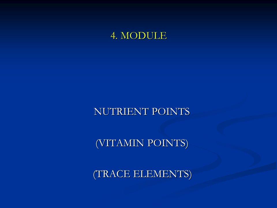 4. MODULE NUTRIENT POINTS (VITAMIN POINTS) (TRACE ELEMENTS)