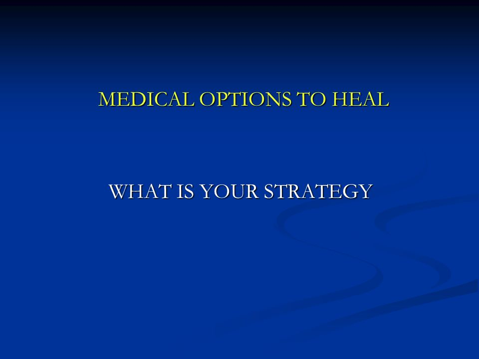 MEDICAL OPTIONS TO HEAL