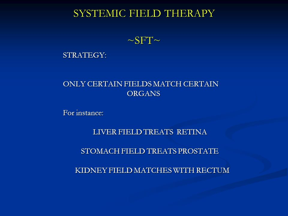 SYSTEMIC FIELD THERAPY ~SFT~