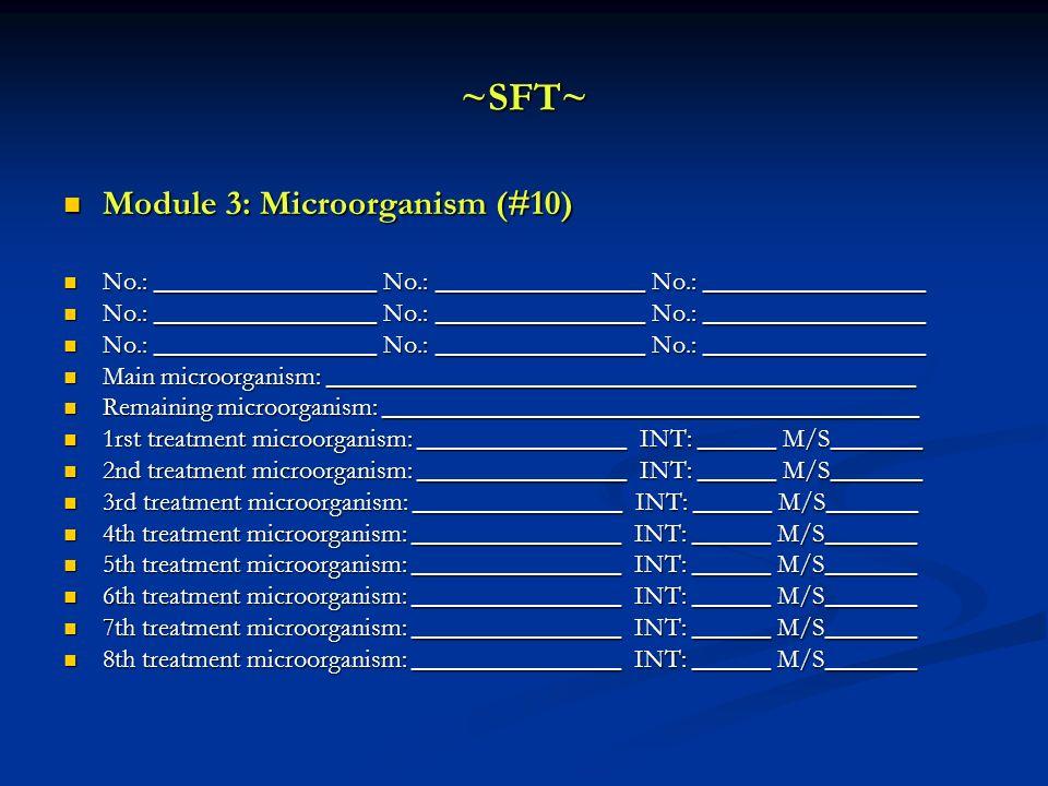 ~SFT~ Module 3: Microorganism (#10)
