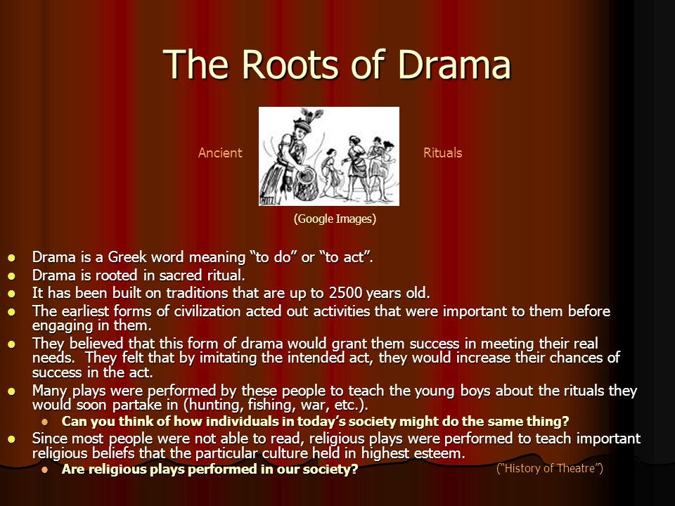 The Roots of Drama Drama is a Greek word meaning to do or to act .